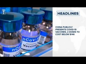 COVID-19: China publicly presents COVID-19 vaccines, 2 doses to cost below $146 and more